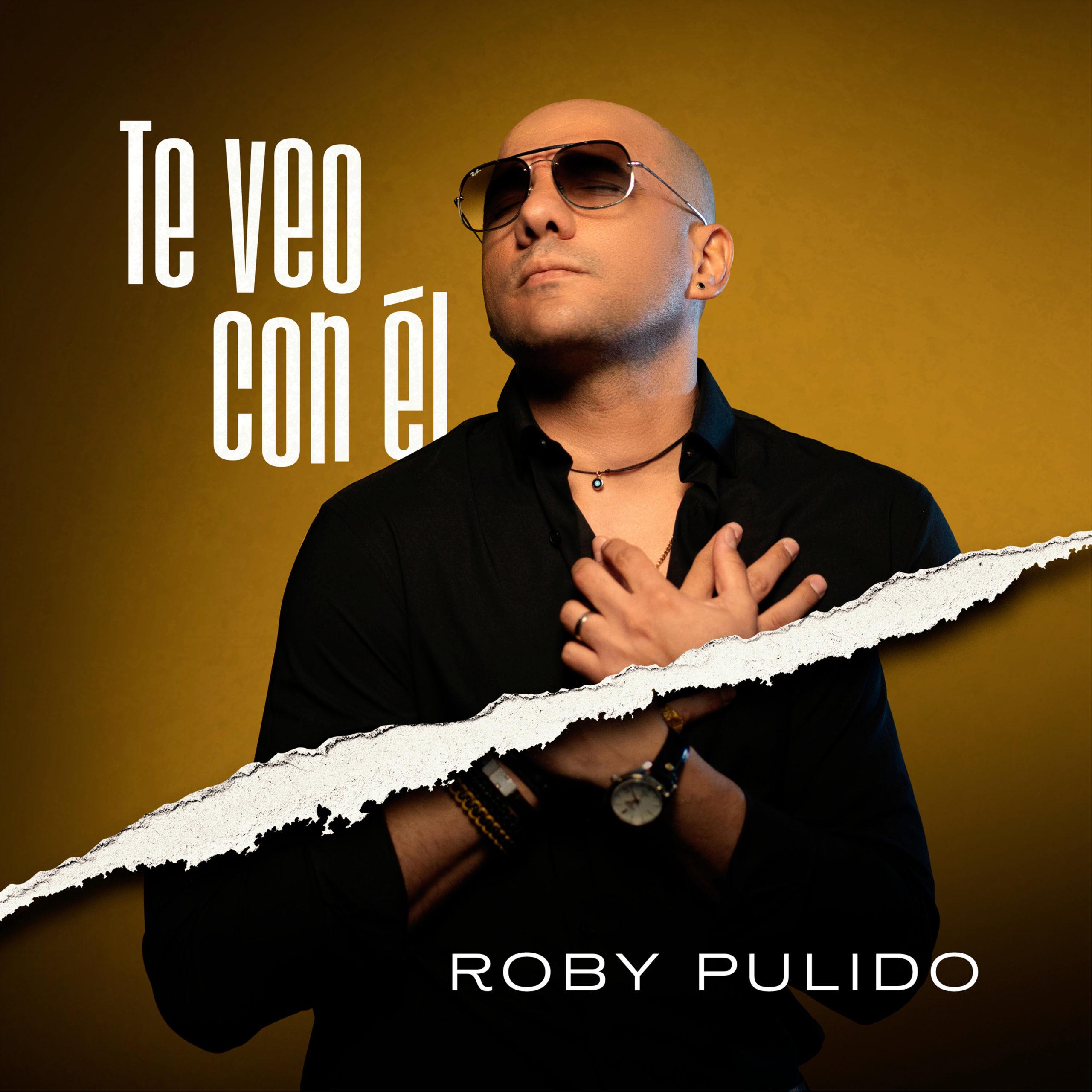 Roby Pulido. Te veo con él.